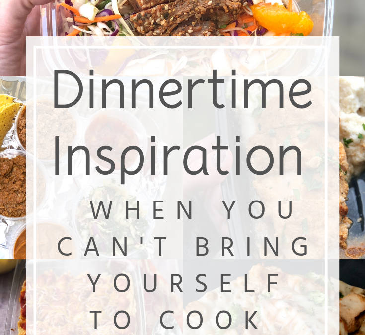 Dinnertime Inspiration When you Can't Bring Yourself to Cook